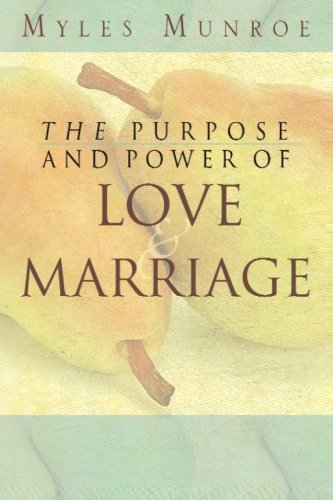 Purpose and Power of Love and Marriage - purpose and power of love and marriage