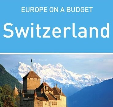 Rough Guides Snapshot Europe on a tight budget: Switzerland (Harsh Guide to.... - rough guides snapshot europe on a budget switzerland rough guide to 368x350