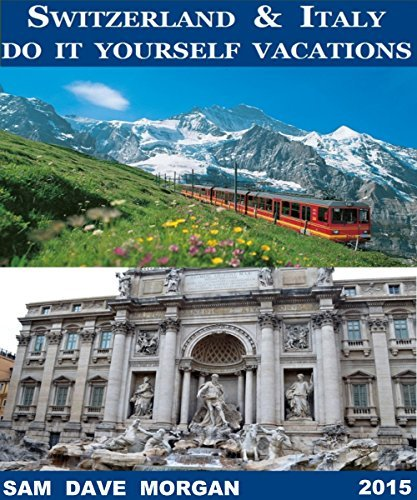 Switzerland & Italy: Do It Your self Holidays - switzerland italy do it yourself vacations
