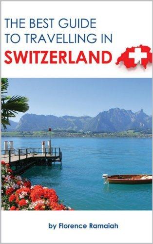 SWITZERLAND Journey Information: The BEST GUIDE To Touring in Switzerland (... - switzerland travel guide the best guide to traveling in switzerland