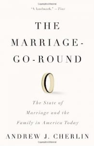 The Marriage-Go-Round: The State of Marriage while the Family in the us... - the marriage go round the state of marriage and the family in america 195x300