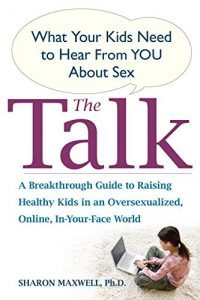 The Talk: exactly what your children need certainly to Hear away from you About Sex - the talk what your kids need to hear from you about sex 200x300