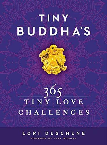 Tiny Buddha's 365 Tiny like Challenges - tiny buddhas 365 tiny love challenges