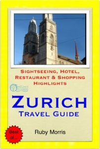 Zurich, Switzerland Travel Guide - Sightseeing, Hotel, Restaurant & Sh... - zurich switzerland travel guide sightseeing hotel restaurant sh 202x300