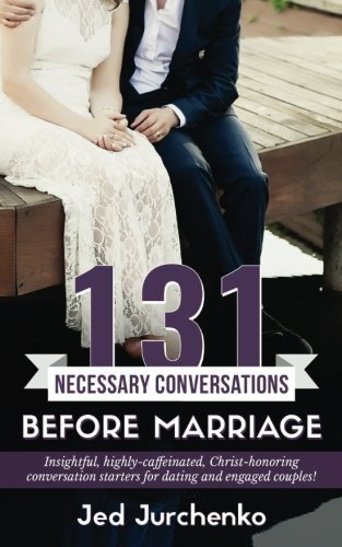 131 Necessary Conversations Before Marriage: Insightful, highly-caffei... - 131 necessary conversations before marriage insightful highly caffei