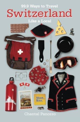 99.9 How to Travel Switzerland Like a nearby - 99 9 ways to travel switzerland like a local