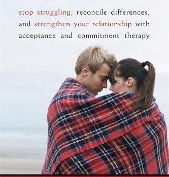 ACT with adore: Stop Struggling, Reconcile distinctions, and improve ... - act with love stop struggling reconcile differences and strengthen 333x350