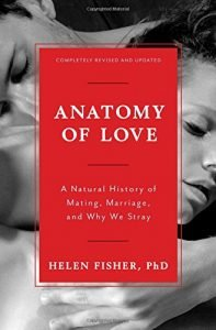 Anatomy of Love: a normal reputation for Mating, Marriage, and just why We Str... - anatomy of love a natural history of mating marriage and why we str 197x300