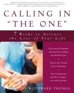 "Calling in ""the main one"": 7 Weeks to Attract the Love of the Life - calling in the one 7 weeks to attract the love of your life 239x300"