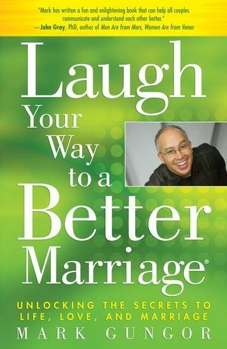 Laugh the right path to a Better Marriage: Unlocking the tips for Life, Lo... - laugh your way to a better marriage unlocking the secrets to life lo