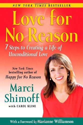 Enjoy For No explanation: 7 Steps to Creating a Life of Unconditional Love - love for no reason 7 steps to creating a life of unconditional love