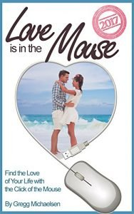 Love is within the Mouse 2017: Find the Love of the click to your life o... - love is in the mouse 2017 find the love of your life with the click o 188x300