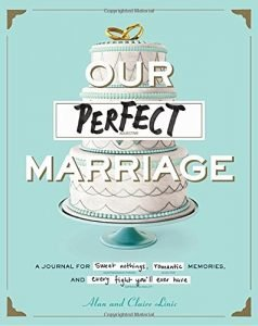 Our Perfect wedding: A Journal for Sweet Nothings, Romantic Memories,... - our perfect marriage a journal for sweet nothings romantic memories 238x300