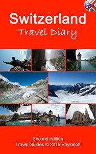 Switzerland Travel Guide: Travel Diary - switzerland travel guide travel diary 188x300