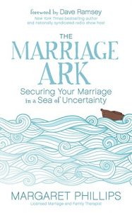 The Marriage Ark: Securing Your wedding in a water of Uncertainty - the marriage ark securing your marriage in a sea of uncertainty 187x300