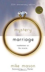 The Mystery of Marriage 20th Anniversary Edition: Meditations in the M... - the mystery of marriage 20th anniversary edition meditations on the m 189x300
