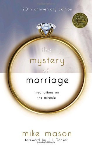 The Mystery of Marriage 20th Anniversary Edition: Meditations in the M... - the mystery of marriage 20th anniversary edition meditations on the m