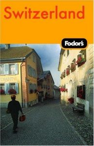 Fodor's Switzerland, 43rd Edition (Travel Guide) - fodors switzerland 43rd edition travel guide 194x300
