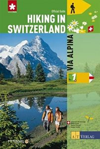 Hiking in Switzerland: Via Alpina: National Route 1 - hiking in switzerland via alpina national route 1 202x300