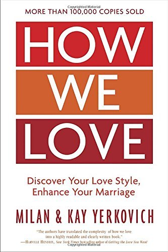 Exactly how we Love, Expanded Edition: Discover Your Love Style, improve your ... - how we love expanded edition discover your love style enhance your