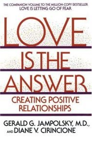 Love could be the response: Creating Positive Relationships - love is the answer creating positive relationships 189x300
