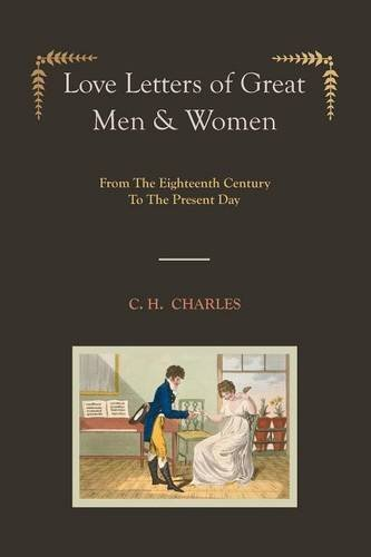 Love Letters of Great Men & Females [Illustrated edition] From The Eight... - love letters of great men women illustrated edition from the eight