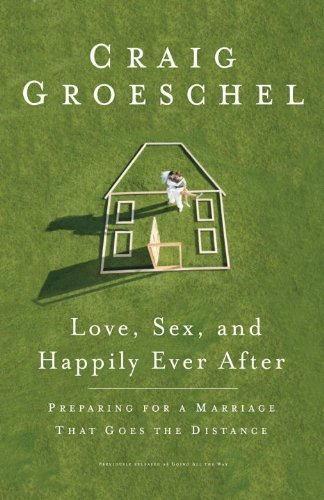 Love, Intercourse, and gladly Ever After: get yourself ready for a wedding That Goes ... - love sex and happily ever after preparing for a marriage that goes