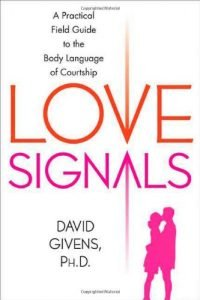 Love Signals: A Practical Field Guide towards the gestures of Courtshi... - love signals a practical field guide to the body language of courtshi 200x300