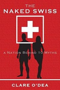 The nude Swiss: a country Behind 10 fables - the naked swiss a nation behind 10 myths 200x300