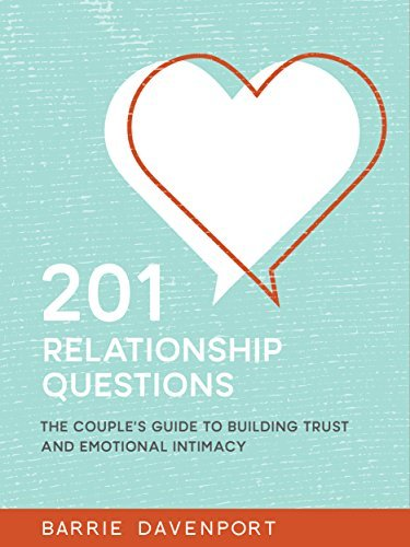 201 Relationship concerns: The Couple's Guide to Building Trust and E... - 201 relationship questions the couples guide to building trust and e
