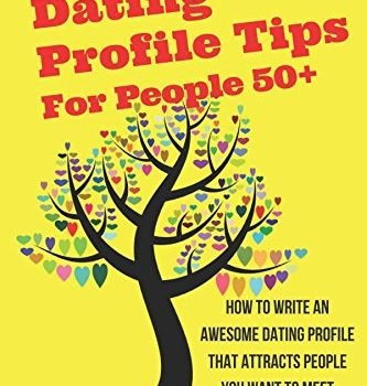 50+ Dating Profile strategies for individuals 50+: how exactly to compose an incredible relationship... - 50 dating profile tips for people 50 how to write an awesome dating 333x350