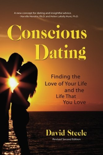 Aware Dating: Finding the Love you will ever have & the life span That You Lo... - conscious dating finding the love of your life the life that you lo