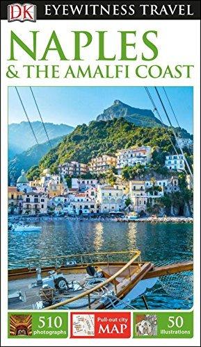 DK Eyewitness Travel Guide Naples & the Amalfi Coast - dk eyewitness travel guide naples the amalfi coast