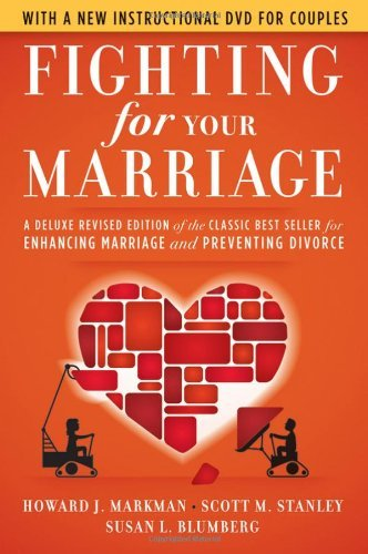 Battling for Your wedding: A Deluxe Revised Edition associated with the Vintage Be... - fighting for your marriage a deluxe revised edition of the classic be