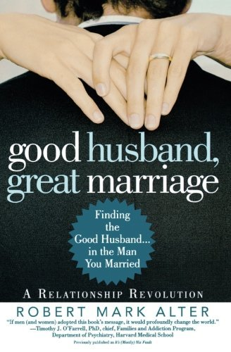 Good Husband, Great Marriage: locating the Good spouse...in the Man Yo... - good husband great marriage finding the good husband in the man yo