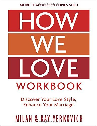 Exactly how We Love Workbook, Expanded Edition: Making Deeper Connections in M... - how we love workbook expanded edition making deeper connections in m