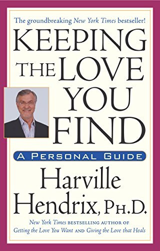 Maintaining the like You Find: your own Guide - keeping the love you find a personal guide