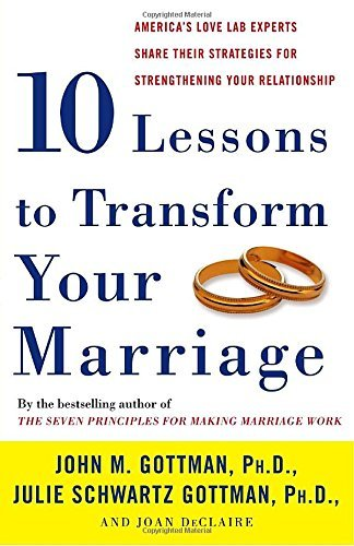 Ten classes to Transform Your wedding: America's enjoy Lab Experts Sha... - ten lessons to transform your marriage americas love lab experts sha