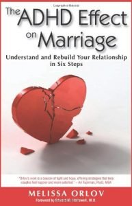 The ADHD Effect on Marriage: Understand and reconstruct Your Relationship ... - the adhd effect on marriage understand and rebuild your relationship 193x300