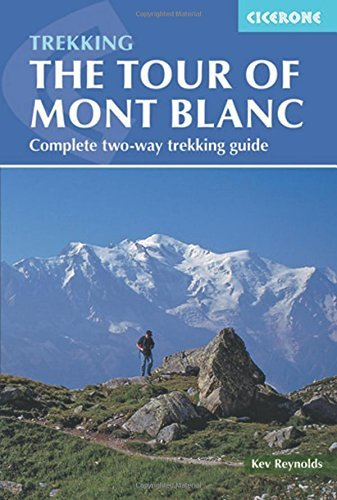 The Tour of Mont Blanc: complete trekking that is two-way - the tour of mont blanc complete two way trekking guide