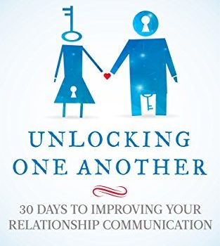 Unlocking One Another: 30 Days To enhancing your Relationship Communic... - unlocking one another 30 days to improving your relationship communic 313x350
