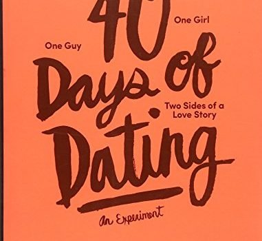 40 Days of Dating: a test - 40 days of dating an experiment 381x350