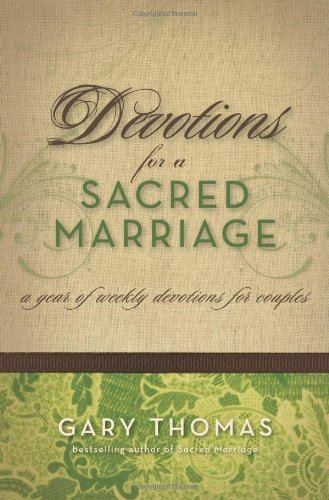 Devotions for a Sacred wedding: a of Weekly Devotions for Couple... - devotions for a sacred marriage a year of weekly devotions for couple