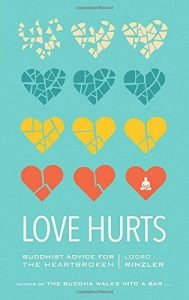 Enjoy Hurts: Buddhist information for the Heartbroken - love hurts buddhist advice for the heartbroken 189x300