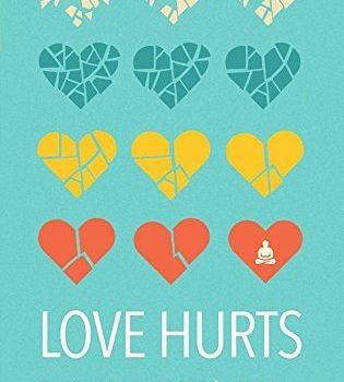 Enjoy Hurts: Buddhist information for the Heartbroken - love hurts buddhist advice for the heartbroken 315x350