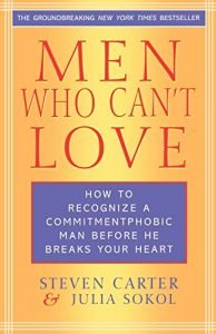 Males Who Can't appreciate: how exactly to Recognize a Commitmentphobic Man them all, now available in paperback before he... - men who cant love how to recognize a commitmentphobic man before he 194x300
