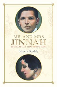 Mr. and Mrs. JINNAH: The Wedding that Shook Asia. - mr and mrs jinnah the marriage that shook india 197x300