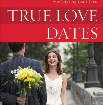 Real love Dates: your Guide that is indispensable to the Love of your ... - true love dates your indispensable guide to finding the love of your 344x350