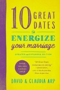 10 Great Dates to Energize Your wedding: Updated and Expanded Edition - 10 great dates to energize your marriage updated and expanded edition 200x300