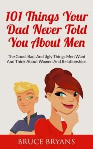 101 Things Your Dad never ever said About guys: the great, Bad, And Ugly ... - 101 things your dad never told you about men the good bad and ugly 188x300